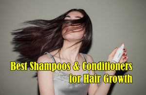 Best Shampoos & Conditioners for Hair Growth in 2019